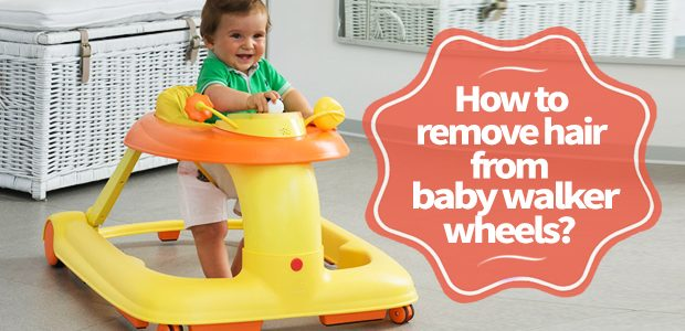 How to remove hair from baby walker wheels